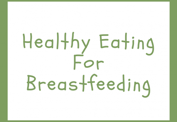Healthy Eating for Breastfeeding