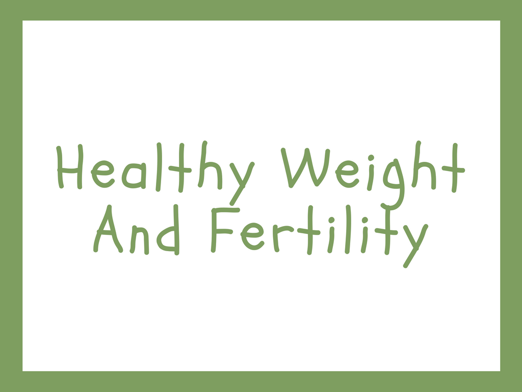 Healthy Weight and Fertility